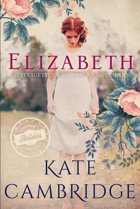 "Cover Reveal for ""Elizabeth, The Suffragettes Mail Order Brides Series"""