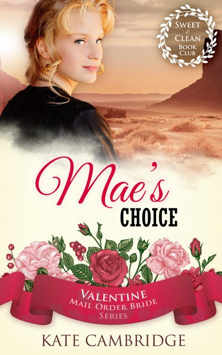 MAE'S CHOICE, A Valentine Mail Order Brides Series is Live on Amazon!