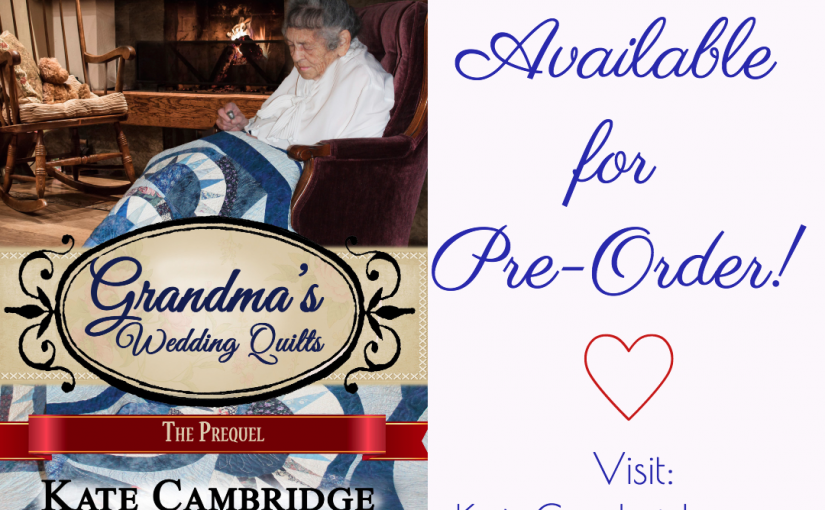 Grandma's Wedding Quilts – The Prequel