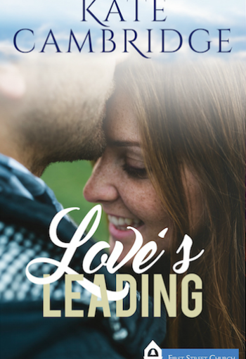 Love's Leading Launches with the First Street Church Kindle Worlds Series!