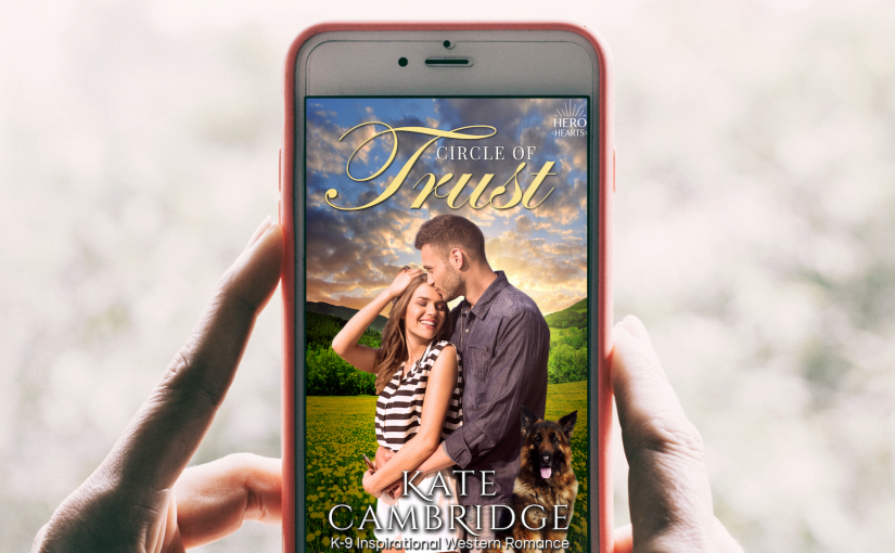 Cover Reveal and Sneak Peek | CIRCLE OF TRUST a K-9 Inspirational Western Romance, next in Hero Hearts